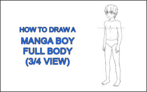 How to Draw a Manga Anime Boy Male Man Full Body Three Quarter 3/4 View Thumbnail