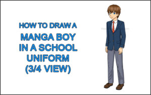 How to Draw a Manga Anime Boy Full Body Three Quarter 3/4 View School Uniform Seifuku Thumbnail