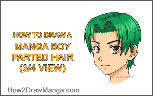 How to Draw Manga Anime Boy Male Parted Split Green Hair Three Quarter 3/4 View