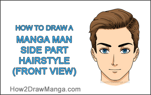 How to Draw Manga Anime Man Guy Side Part Parted Hair Hairstyle Front View